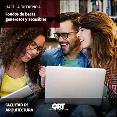 Fondos de becas - Facultad de Arquitectura - Universidad ORT Uruguay