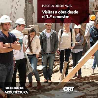 Visitá obras desde el primer semestre - Facultad de Arquitectura - Universidad ORt Uruguay