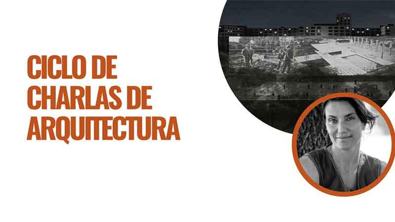 Charlas de arquitectura con María Gomensoro - Universidad ORT Uruguay