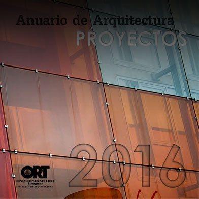 Anuario de Arquitectura 2016 - Facultad de Arquitectura